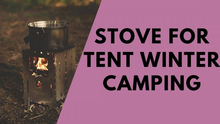 Top 10 Stove for Tent Winter Camping